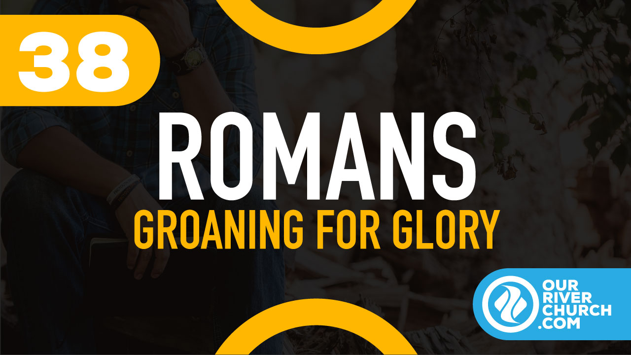 Groaning For Glory